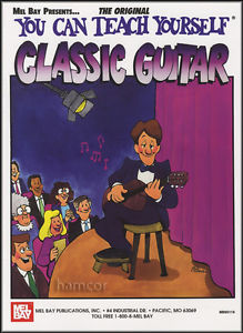 You Can Teach Yourself Classic Guitar Learn How to Play Classical Music Book